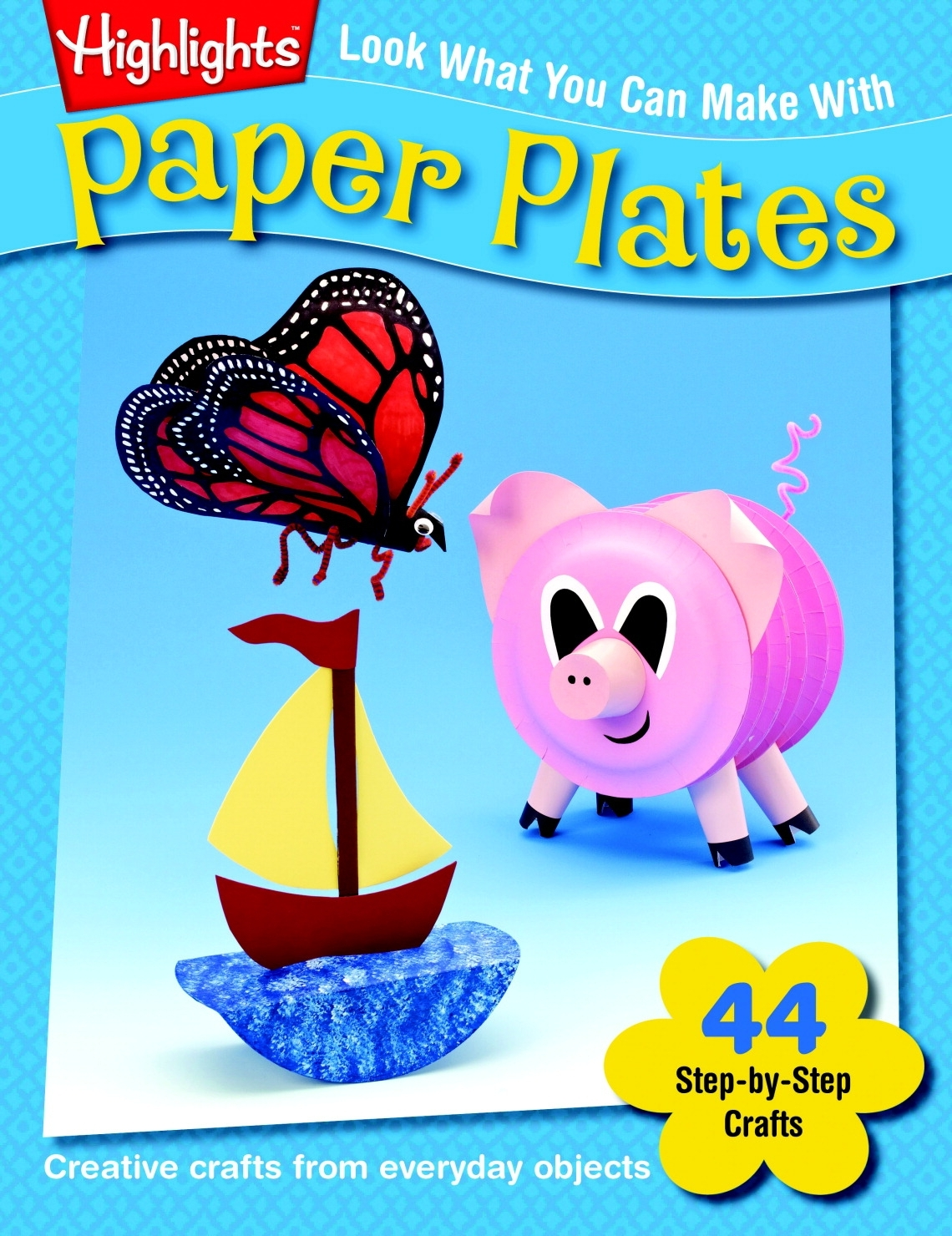 Learning: Classroom Character Development & Education Activity Books & Learning Books - 1498002 - Highlights Look What You Can Make With Paper Plates; 48 Pp. 1498002